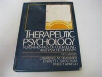 Therapeutic psychology : fundamentals of counseling and psychotherapy 5th ed