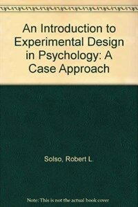 An introduction to experimental design in psychology : a case approach 4th ed