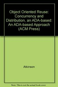 Object-oriented reuse, concurrency, and distribution : an Ada-based approach