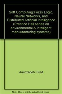Soft computing: fuzzy logic, neural networks, and distributed artificial intelligence