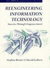 Reengineering information technology : success through empowerment
