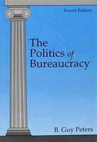 The politics of bureaucracy 4th ed
