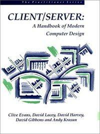 Client/server : a handbook of modern computer system design