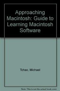 Approaching Macintosh : a guide to learning Macintosh software 2nd ed