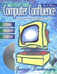 Computer confluence : exploring tomorrow's technology 3rd ed., annotated instructor's ed