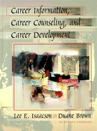 Career information, career counseling, and career development 7th ed