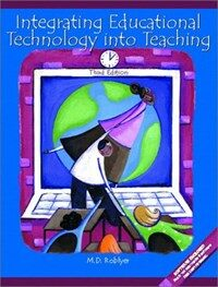 Integrating educational technology into teaching 3rd ed