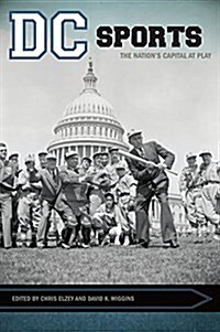 DC Sports: The Nations Capital at Play (Paperback)