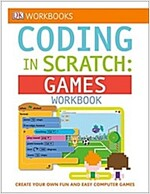 DK Workbooks: Coding in Scratch: Games Workbook: Create Your Own Fun and Easy Computer Games (Paperback)