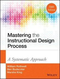 Mastering the instructional design process : a systematic approach 5th ed