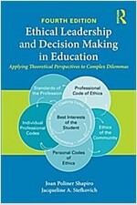 Ethical Leadership and Decision Making in Education : Applying Theoretical Perspectives to Complex Dilemmas (Paperback, 4 New edition)