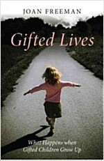 Gifted Lives : What Happens When Gifted Children Grow Up (Paperback)