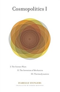 Cosmopolitics I: The Science Wars, the Invention of Mechanics, Thermodynamics (Paperback)