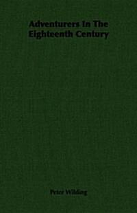 Adventurers In The Eighteenth Century (Paperback)