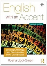 English with an Accent : Language, Ideology and Discrimination in the United States (Paperback, 2 New edition)