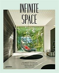 Infinite Space: Contemporary Residential Architecture and Interiors Photographed by James Silver Man (Hardcover)