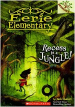 Eerie Elementary #3 : Recess Is a Jungle! (Paperback)