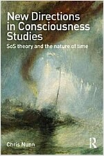 New Directions in Consciousness Studies : SOS Theory and the Nature of Time (Paperback)