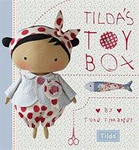 Tilda's Toybox : Sewing Patterns for Soft Toys and More from the Magical World of Tilda (Hardcover)