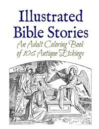 Illustrated Bible Stories: An Adult Coloring Book of 106 Antique Etchings (Paperback)