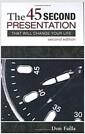 [중고] The 45 Second Presentation That Will Change Your Life (2nd Edition) (Paperback)