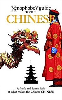 The Xenophobes Guide to the Chinese (Paperback)