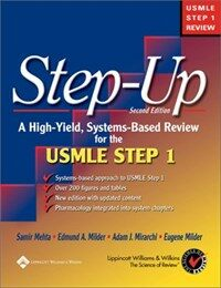 Step-up : a high-yield, systems-based review for the USMLE Step 1 2nd ed