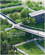 Rainwater Park: Stormwater Management and Utilization in Landscape Design (Hardcover)