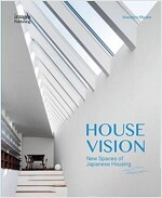 House Vision: New Spaces for Japanese Residential Architecture (Hardcover)