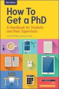 How to get a PhD : a handbook for students and their supervisors 6th ed
