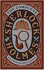 The Complete Sherlock Holmes (Hardcover, New ed)