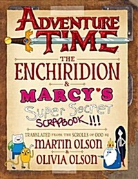 Adventure Time - The Enchiridion & Marcys Super Secret Scrapbook (Hardcover)