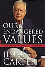 Our Endangered Values (Hardcover, Deckle Edge)