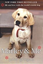 Marley & Me: Life and Love with the Worlds Worst Dog (Hardcover)