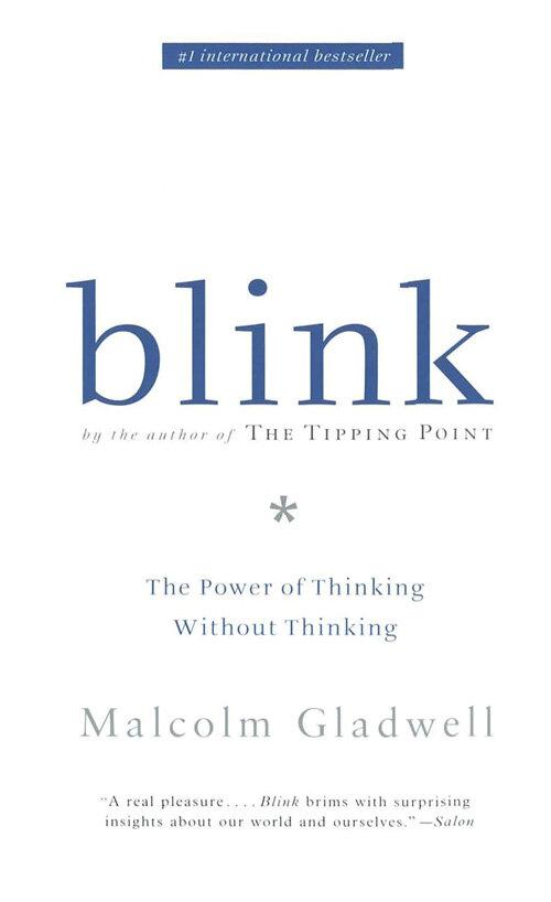 Blink : the power of thinking without thinking 1st international mass market paperback ed