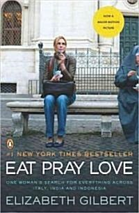 Eat Pray Love: One Womans Search for Everything Across Italy, India and Indonesia (Paperback)