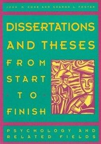 Dissertations and theses from start to finish : psychology and related fields 1st ed