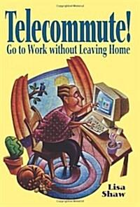 Telecommute! (Paperback)