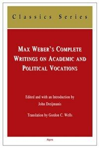 Max Weber's complete writings on academic and political vocations