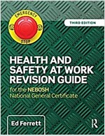 Health and Safety at Work Revision Guide : for the NEBOSH National General Certificate in Occupational Health and Safety (Paperback, 3 New edition)
