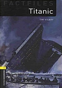 Oxford Bookworms Library Factfiles: Level 1:: Titanic (Paperback)