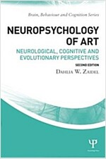 Neuropsychology of Art : Neurological, Cognitive, and Evolutionary Perspectives (Paperback, 2 New edition)