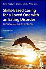 Skills-based Caring for a Loved One with an Eating Disorder : The New Maudsley Method (Paperback, 2 New edition)