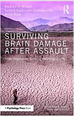 Surviving Brain Damage After Assault : From Vegetative State to Meaningful Life (Paperback)