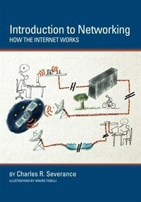 Introduction to networking : how the Internet works