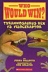 Tyrannosaurus Rex vs. Velociraptor (Paperback)