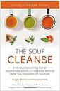 [중고] The Soup Cleanse: A Revolutionary Detox of Nourishing Soups and Healing Broths from the Founders of Soupure (Hardcover)