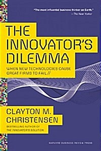 The Innovators Dilemma: When New Technologies Cause Great Firms to Fail (Paperback)