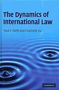 The Dynamics of International Law (Hardcover)