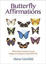 Butterfly Affirmations: Affirmation Cards for Your Happy, Courageous, Beautiful Life (Other)